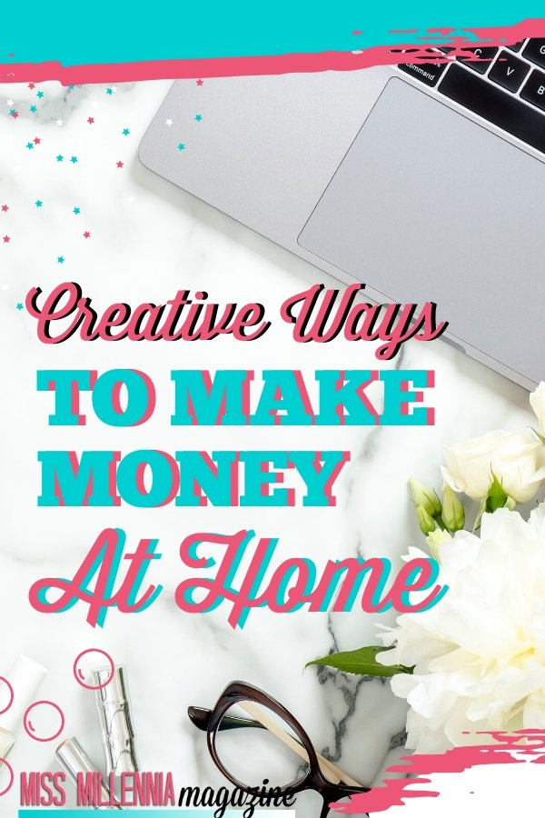Creative Ways to Make Money At Home